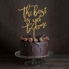 """The best is yet to come"" Acrylic Cake Topper (119103304)"
